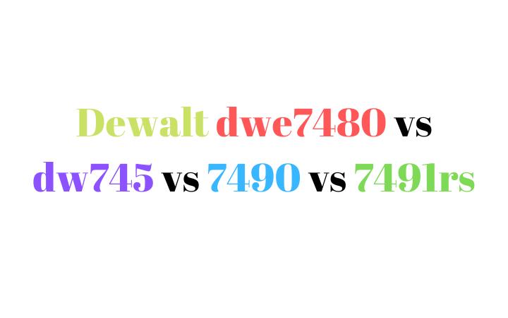 dwe7480 vs dw745 vs 7490 vs 7491rs